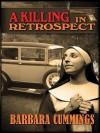 A Killing in Retrospect - Barbara Cummings