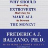 Why Should Extroverts Make All the Money?: Networking Made Easy for the Introvert - Frederica J Balzano, Johanna Ward