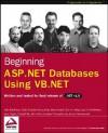 Beginning ASP.Net Databases Using VB.NET: Written and Tested or Final Relwase of Net V 1.0 - John Kauffman, Fabio Claudio Ferracchiati, Brian Matsik, Jesudas Chinnathampi