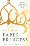 Paper Princess: A Novel (The Royals) - Erin Watt