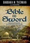 Bible and Sword - Barbara W. Tuchman, Wanda McCaddon