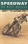 Speedway in East Anglia - Norman Jacobs