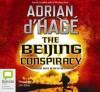 The Beijing Conspiracy - Adrian d'Hagé, Jim Daly