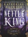 Nettle King (Night and Nothing Novels) - Katherine Harbour