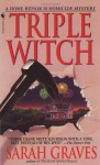Triple Witch - Sarah Graves