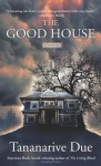 The Good House - Tananarive Due