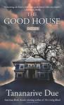 The Good House - Tananarive Due
