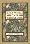 Chez Panisse Cafe Cookbook - Alice Waters, David Tanis, Fritz Streiff, Chez Panisse Cafe, David Lance Goines