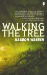Walking The Tree - Kaaron Warren