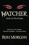 Watcher: Book I of The Chosen - Roh Morgon
