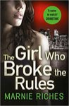 The Girl Who Broke the Rules - Marnie Riches