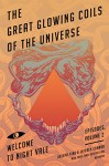 The Great Glowing Coils of the Universe: Welcome to Night Vale Episodes, Volume 2 - Joseph Fink, Jeffrey Cranor