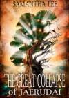 The Great Collapse of Jaerudai - Samantha Lee