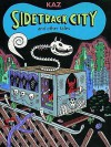Sidetrack City and Other Tales - Kaz