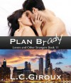 Plan Brady (a Friends to Lovers Contemporary Romance) (Lovers and Other Strangers Series) - L.C. Giroux