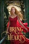 Bring Me Their Hearts - Sara Wolf