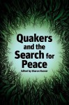Quakers and the Search for Peace - Sharon Hoover