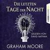 Die letzten Tage der Nacht - STIL GbR Simon Bertling, Graham Moore, David Nathan