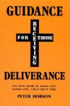 Guidance for Those Receiving Deliverance - Peter Hobson