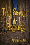 The Secret Brokers - Alexandrea Weis