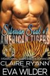 Siberian Soul: Part One (American Tigers Book 1) - Claire Ryann, Eva Wilder