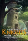 Knights: Defenders of Ollanhar (Ollanhar Series Book 1) - Robert E. Keller