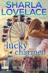 Lucky Charmed - Sharla Lovelace