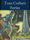 The Tom Corbett Space Cadet Series (7 books) (Illustrated) - Carey Rockwell