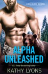 Alpha Unleashed (Grizzlies Gone Wild) - Kathy Lyons