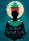 The Dream Quest of Unknown Kadath - H.P. Lovecraft, I.N.J. Culbard