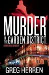 Murder In The Garden District - Greg Herren