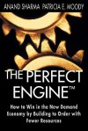 The Perfect Engine: Driving Manufacturing Breakthroughs with the Globa - Anand Sharma, Patricia E. Moody
