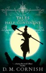 Tales from the Half-Continent - D.M. Cornish