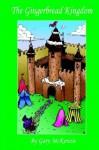 The Gingerbread Kingdom - Gary McKenzie