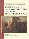 The Human Tradition in America from the Colonial Era Through Reconstruction - Charles W. Calhoun, Neal Salisbury, Marilyn Westerkamp