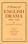 History of English Drama, 1660 1900 - Nicoll