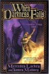 When Darkness Falls :Obsidian Trilogy 3 - Todd Lockwood, Mercedes and James Mallory Lackey