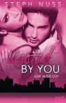 Wanted By You (Love in the City Book 1) (Volume 1) - Steph Nuss