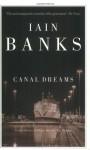 Canal Dreams - Iain Banks