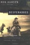 Desperadoes - Ron Hansen