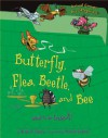 Butterfly, Flea, Beetle, and Bee: What Is an Insect - Brian P. Cleary, Martin Goneau