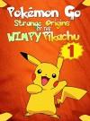 Pokemon Go: Strange Origins of the Wimpy Pikachu 1: (An Unofficial Pokemon Book) (Pokemon Pikachu) - Red Smith