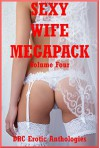 Sexy Wife Mega Pack Volume 4: Twenty Explicit Sexy Wife Erotica Stories - Alice Drake