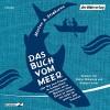 Das Buch vom Meer: oder Wie zwei Freunde im Schlauchboot ausziehen, um im Nordmeer einen Eishai zu fangen, und dafür ein ganzes Jahr brauchen - Morten A. Strøksnes, Shenja Lacher, Stefan Wilkening, Der Hörverlag