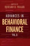 Advances in Behavioral Finance, Volume II - Richard H. Thaler, Ernst Fehr, Colin Camerer
