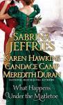 What Happens Under the Mistletoe - Sabrina Jeffries, Karen Hawkins, Candace Camp, Meredith Duran