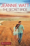 The Secret Bride (Secrets of Cherry Lake Book 5) - Jeannie Watt