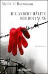 Die andere Hälfte der Hoffnung: Kriminalroman - Mechtild Borrmann