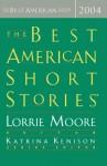 The Best American Short Stories 2004 - Lorrie Moore, Katrina Kenison