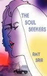 The Soul Seekers - Amy Saia